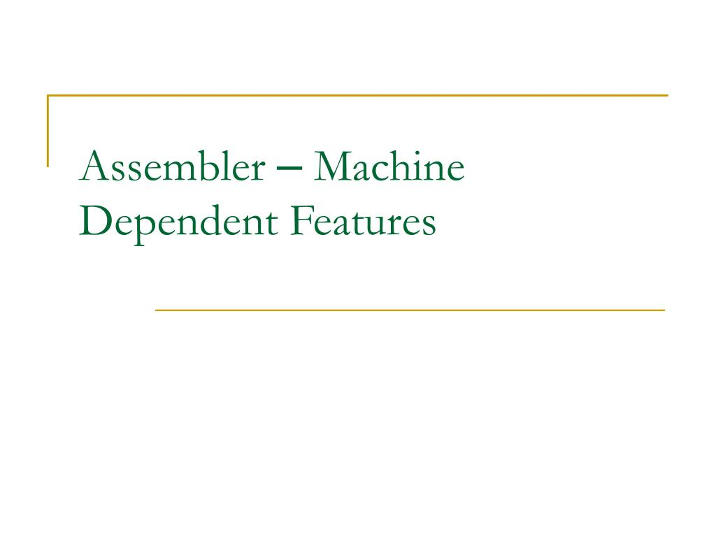 assembler machine dependent features l.