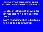 the directive emphasizes three national preparedness principles7
