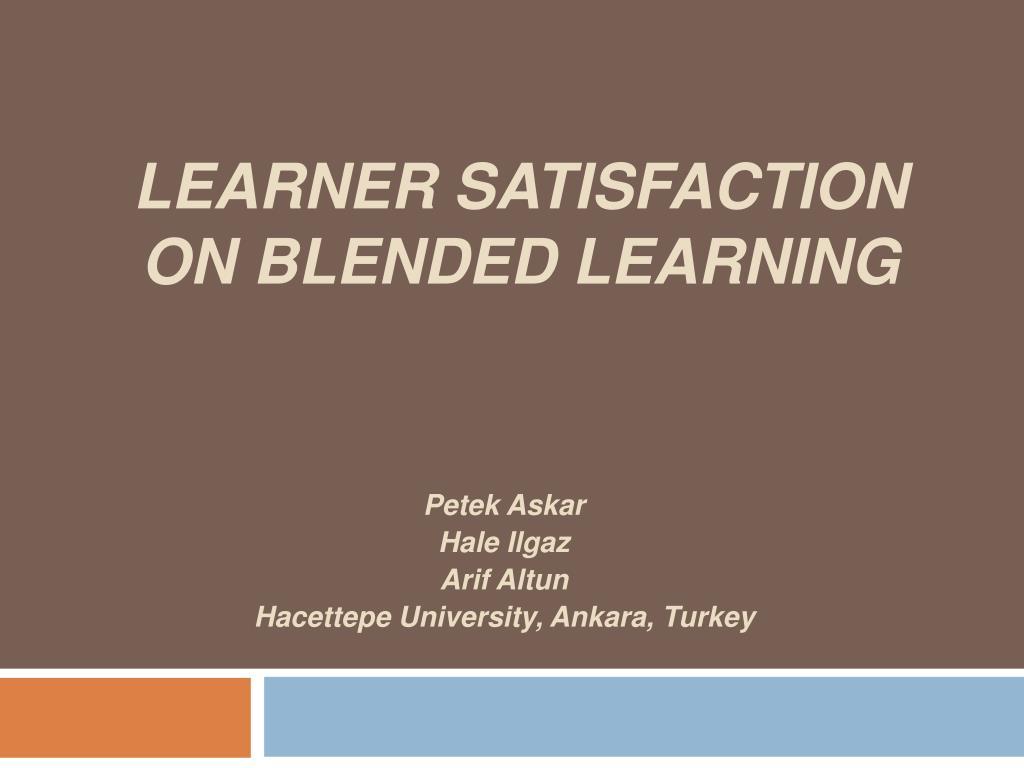 learner sat i sfact i on on blended learn i ng l.