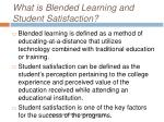 what is b lended l earning and student satisfaction