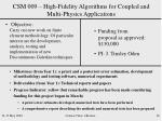 csm 009 high fidelity algorithms for coupled and multi physics applications