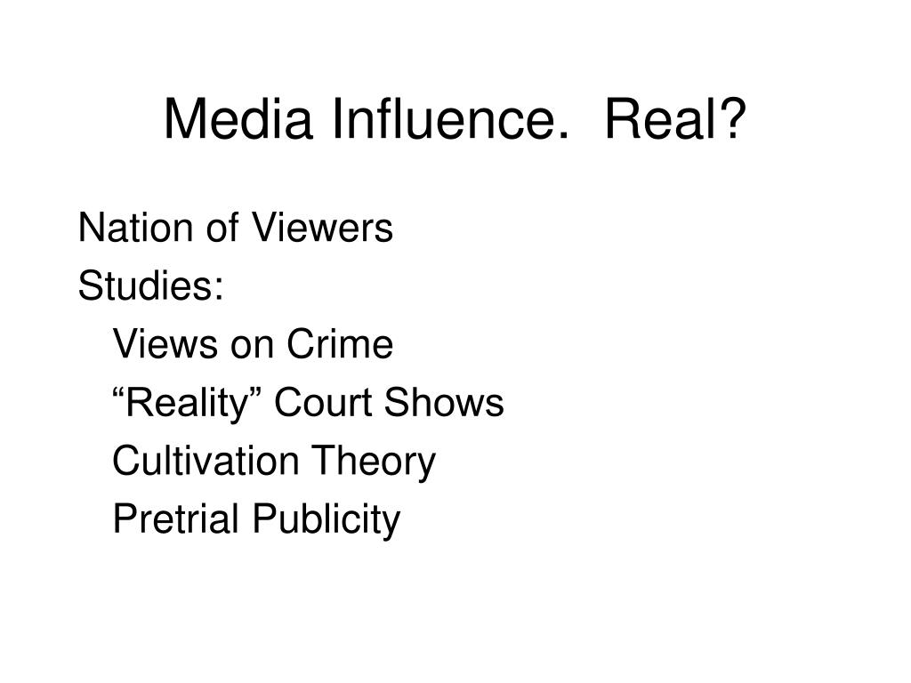 Media Influence.  Real?