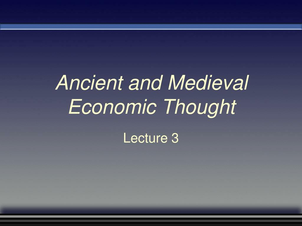 ancient and medieval economic thought l.