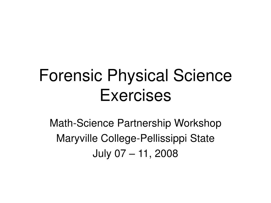 Forensic Physical Science Exercises