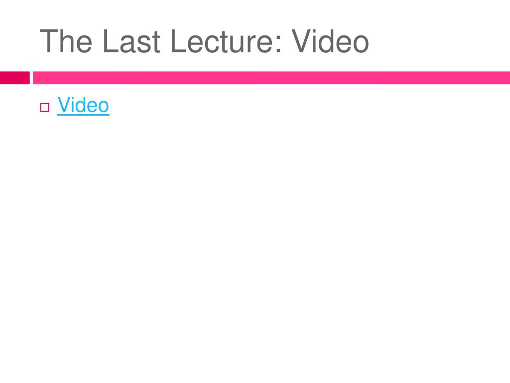 The Last Lecture: Video