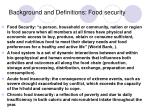 background and definitions food security