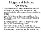 bridges and switches continued