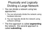 physically and logically dividing a large network