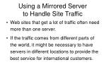 using a mirrored server to handle site traffic