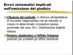 errori sistematici implicati nell emissione del giudizio