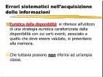 errori sistematici nell acquisizione delle informazioni