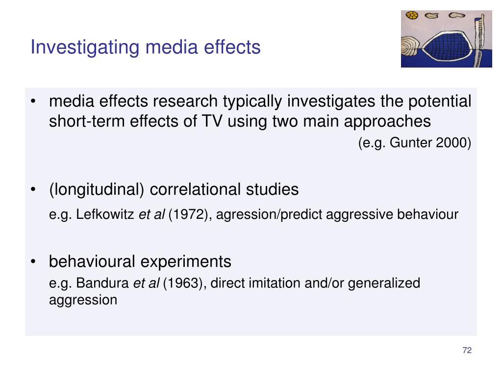 Investigating media effects