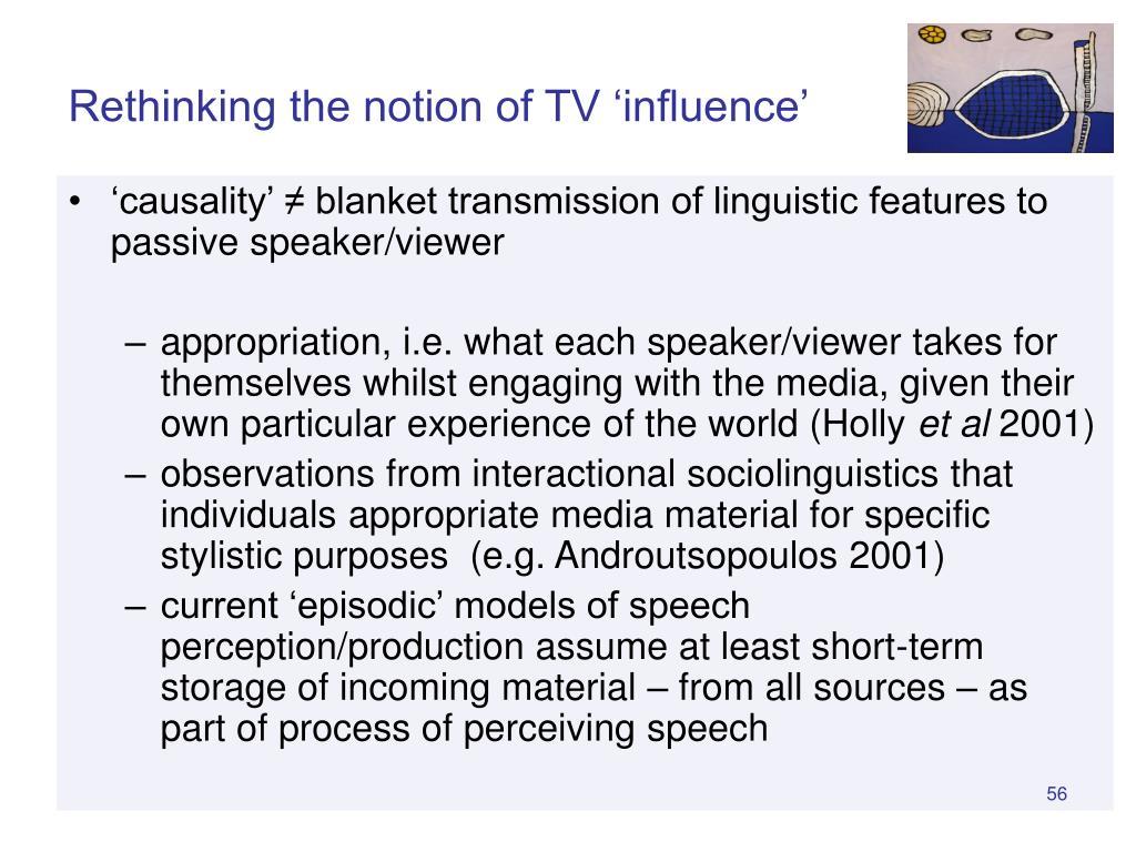 Rethinking the notion of TV 'influence'