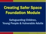 creating safer space foundation module