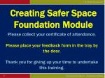 creating safer space foundation module47