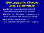 2010 legislative changes misc sei revisions