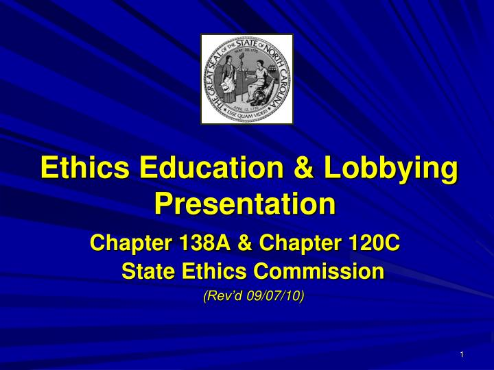ethics education lobbying presentation chapter 138a chapter 120c n.