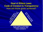 goal of ethics laws code of conduct transparency how are those goals achieved