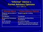 informal advice v formal advisory opinions g s 138a 13