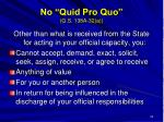 no quid pro quo g s 138a 32 a