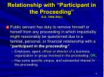 relationship with participant in the proceeding g s 138a 36 c