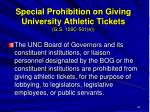 special prohibition on giving university athletic tickets g s 120c 501 e