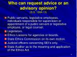 who can request advice or an advisory opinion g s 138a 13