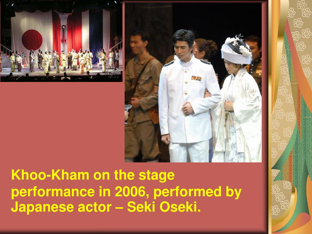 Khoo-Kham on the stage performance in 2006, performed by Japanese actor – Seki Oseki.