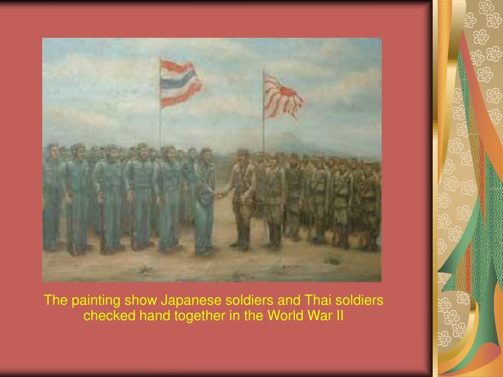 The painting show Japanese soldiers and Thai soldiers checked hand together in the World War II