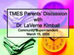 tmes parents discussion with dr laverne kimball community superintendent march 15 2006