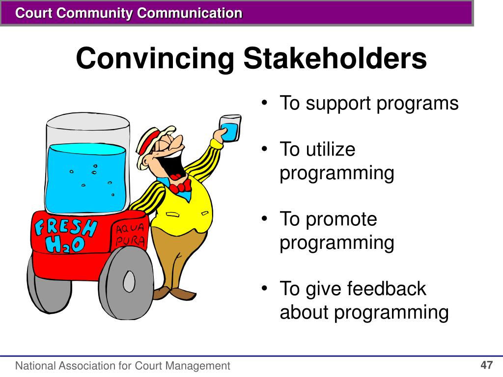 Convincing Stakeholders