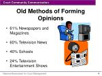 old methods of forming opinions