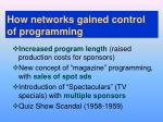 how networks gained control of programming