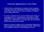 potential applications in the field19