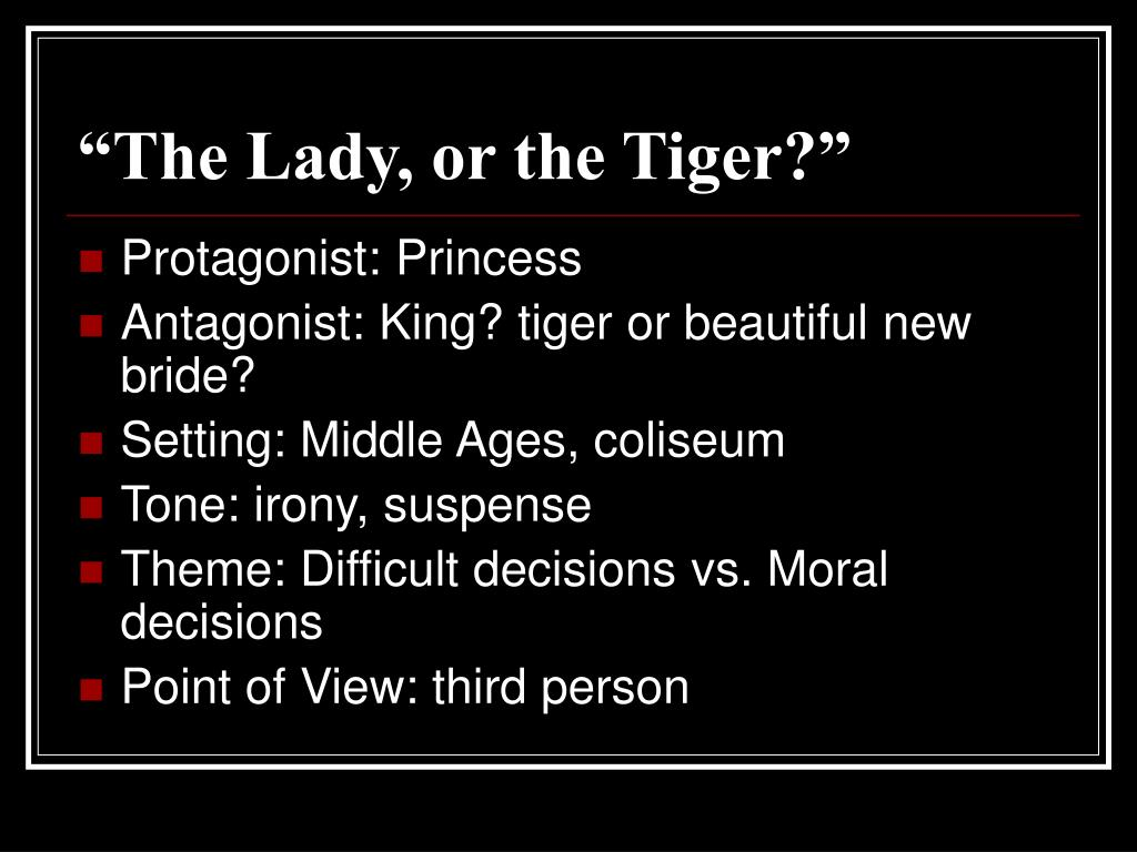 """""""The Lady, or the Tiger?"""""""