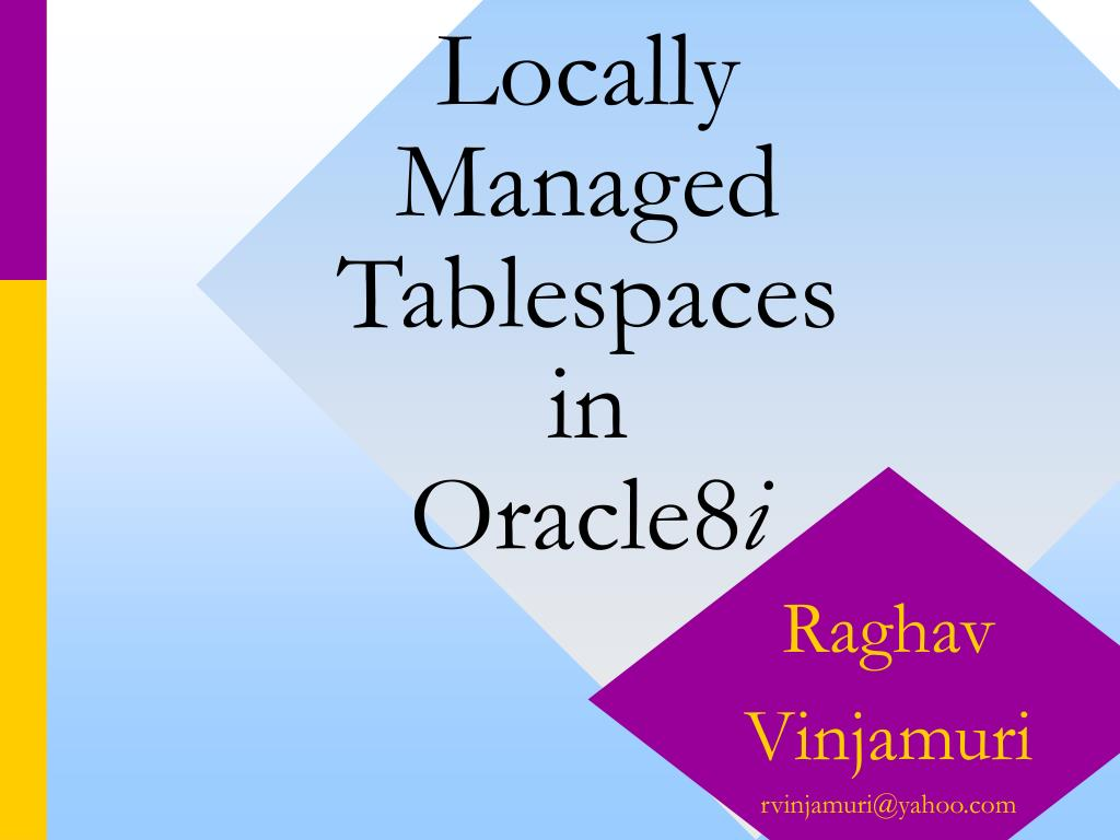 locally managed tablespaces in oracle8 i l.