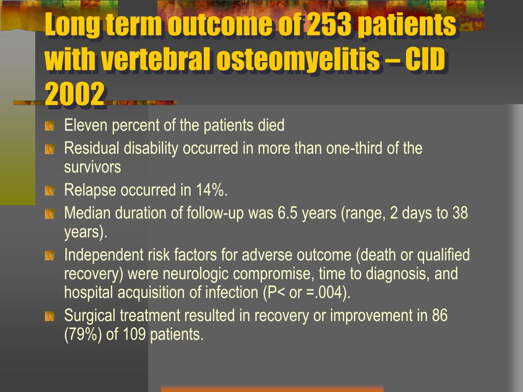 Long term outcome of 253 patients with vertebral osteomyelitis – CID 2002