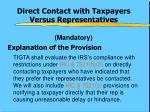 direct contact with taxpayers versus representatives