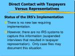 direct contact with taxpayers versus representatives1