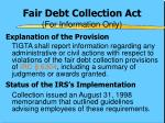 fair debt collection act for information only