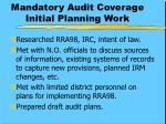 mandatory audit coverage initial planning work