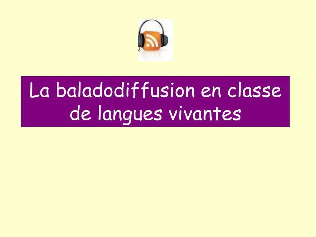 la baladodiffusion en classe de langues vivantes l.