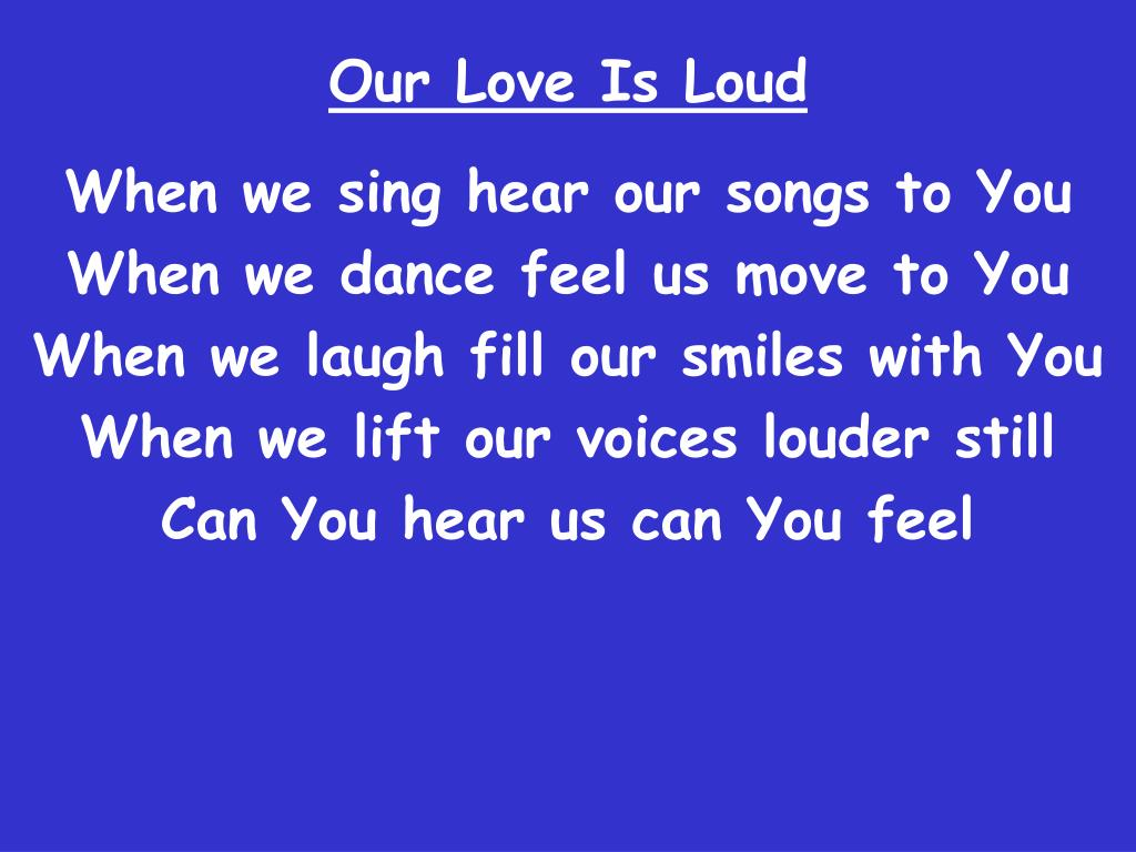 our love is loud l.