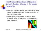 the strategic importance of logistics network design change in corporate ownership