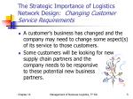 the strategic importance of logistics network design changing customer service requirements