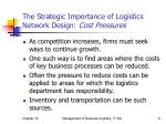 the strategic importance of logistics network design cost pressures