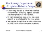 the strategic importance of logistics network design