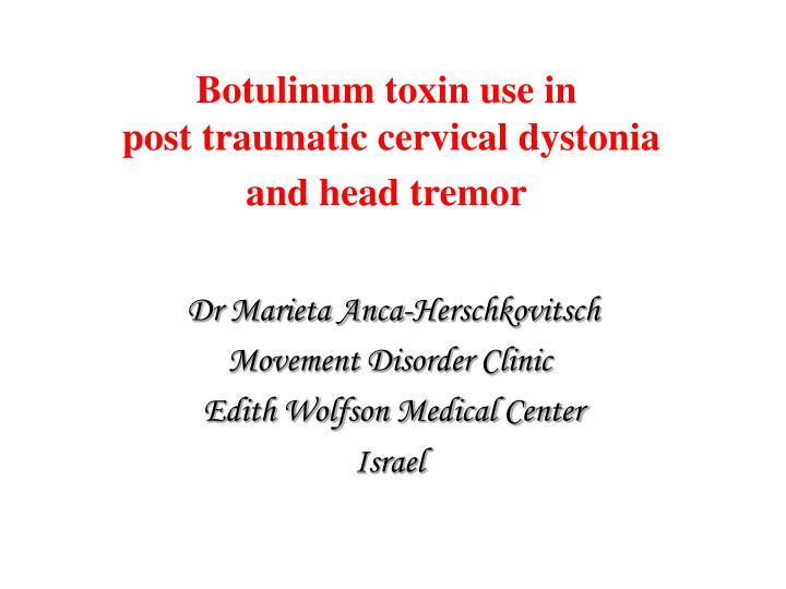 Botulinum toxin use in post traumatic cervical dystonia and head tremor