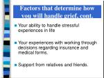 factors that determine how you will handle grief cont