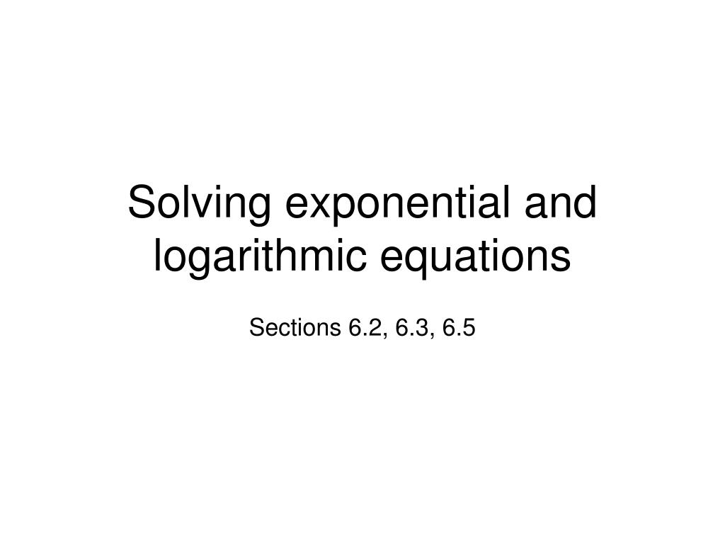 solving exponential and logarithmic equations l.